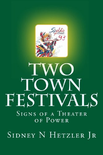 Two Town Festivals: Signs of a Theater of Power: Sidney N Hetzler Jr