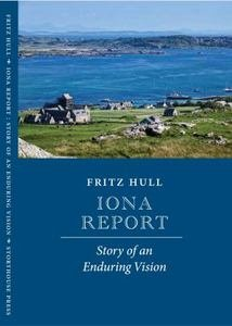 9780985334802: Iona Report: Story of an Enduring Vision