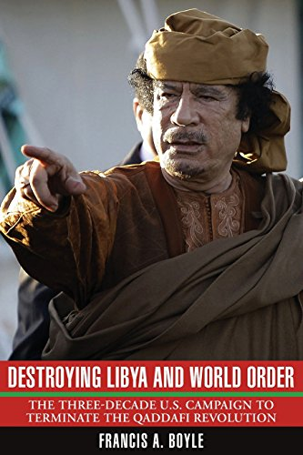 9780985335373: Destroying Libya and World Order: The Three-Decade U.S. Campaign to Terminate the Qaddafi Revolution