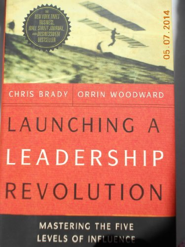 9780985338725: Launching a Leadership Revolution: Mastering the Five Levels of Influence