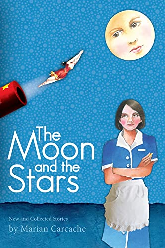 9780985340421: Moon and the Stars : New and Collected Stories
