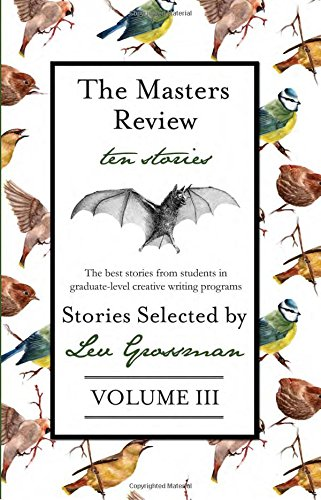 9780985340728: The Masters Review: Stories Selected by Lev Grossman