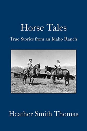 Horse Tales: True Stories from an Idaho