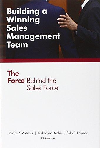 9780985343606: Building a Winning Sales Management Team: The Force Behind the Sales Force