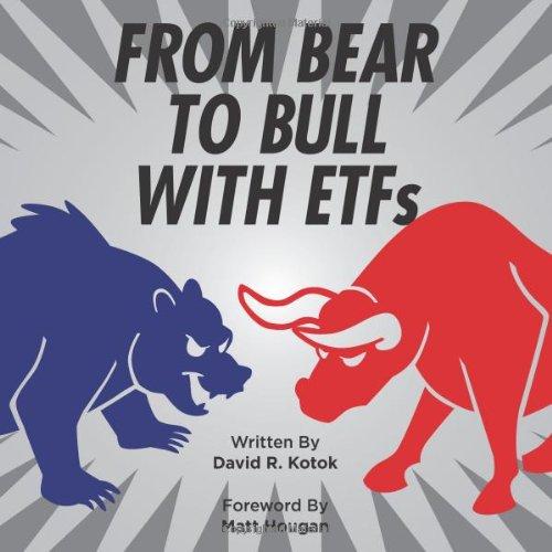 From Bear To Bull With ETFs: Kotok, David R.