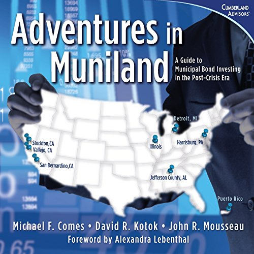 9780985344740: Adventures in Muniland: A Guide to Municipal Bond Investing in the Post-Crisis Era