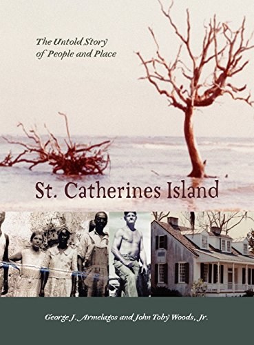 St. Catherines Island: The Story of People and Place: George J. Armelagos