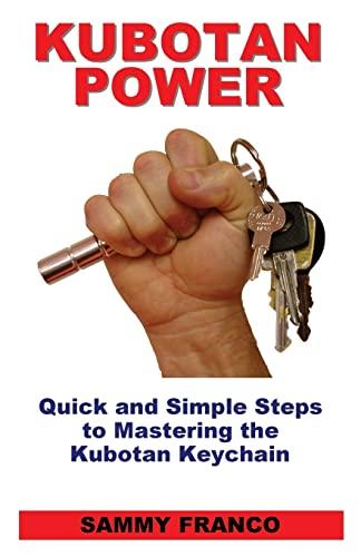 9780985347260: Kubotan Power: Quick and Simple Steps to Mastering the Kubotan Keychain