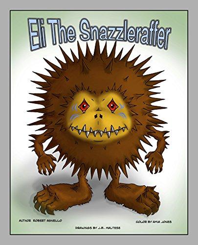 Eli The Snazzleraffer: Robert Agnello