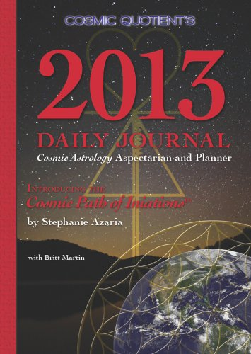 9780985349011: 2013 Daily Journal: Cosmic Astrology Aspectarian and Planner