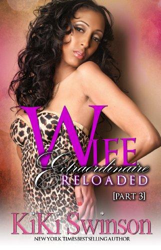 9780985349523: Wife Extraordinaire Reloaded (part 3)