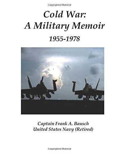 9780985351731: Cold War: A Military Memoir: 1955-1978