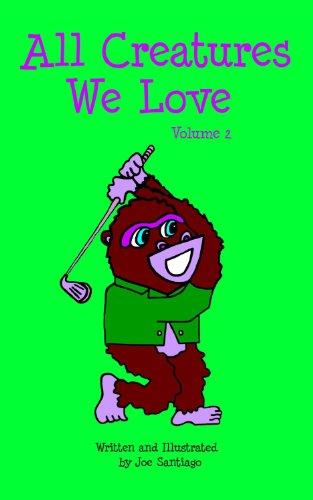 All Creatures We Love - Volume 2: Joe Santiago