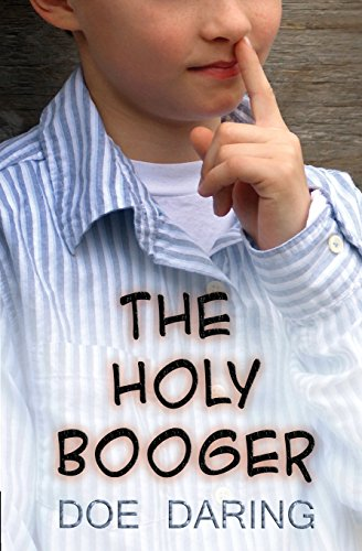 9780985354305: The Holy Booger