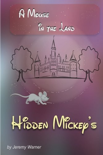 9780985355524: Hidden Mickeys: A Mouse in the Land (Volume 2)