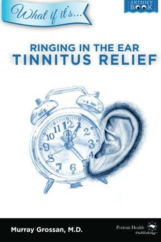 9780985355555: Ringing in the Ear - Tinnitus Relief (What if it's)