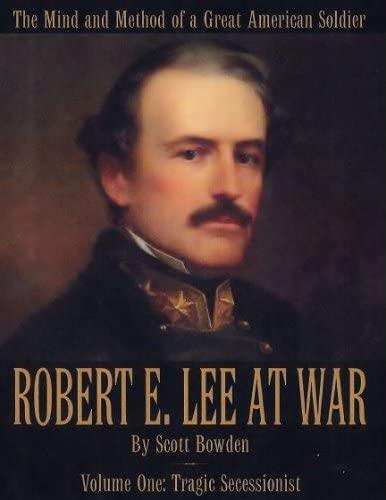 9780985357221: Robert E. Lee at War: Tragic Secessionist: 1
