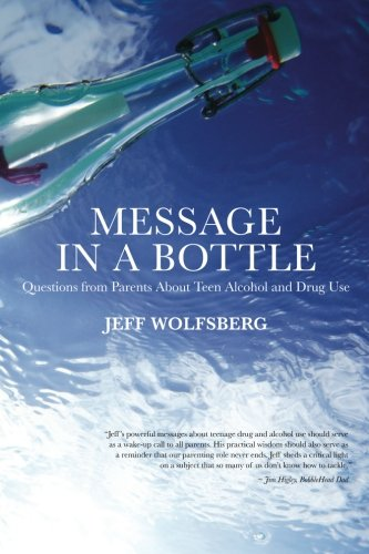 9780985358402: Message in a Bottle: Questions from Parents About Teen Alcohol and Drug Use