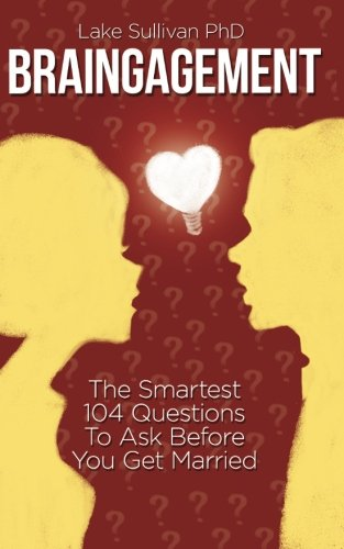 9780985360917: Braingagement: The Smartest 104 Questions To Ask Before You Get Married