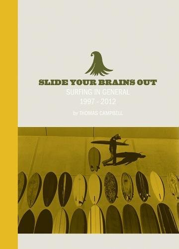 9780985361105: Slide Your Brains Out: Surfing in General 1997-2012