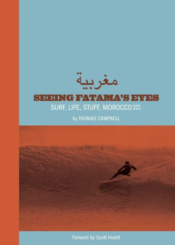 Thomas Campbell: Seeing Fatima's Eyes: Surf, Life, Stuff, Morocco, North Africa (Hardcover)