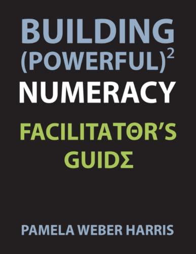 9780985362607: Building Powerful Numeracy: Facilitator's Guide