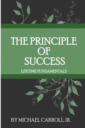 The Principle of Success Lifetime Fundamentals: Michael Carroll Jr.