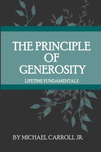 9780985364076: The Principle of Generosity: Lifetime Fundamentals