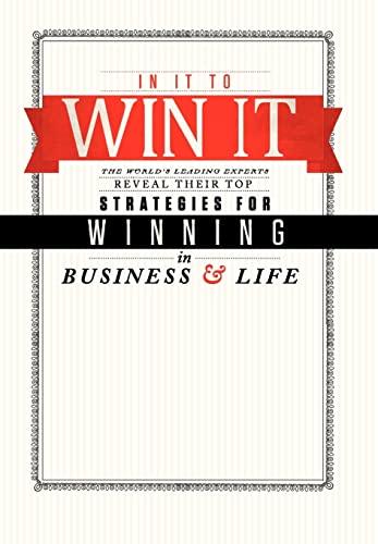 9780985364335: In It To Win It