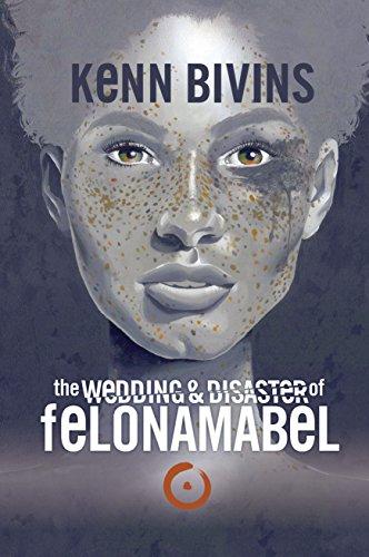 9780985370725: the Wedding & Disaster of Felona Mabel
