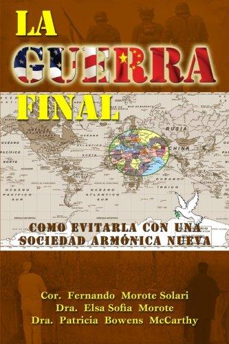 9780985371425: La Guerra Final: Como Evitarla con una Sociedad Armonica Nueva