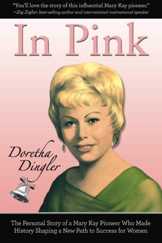 9780985372514: In Pink: The Personal Story of a Mary Kay Pioneer Who Made History Shaping a New Path to Success for Women