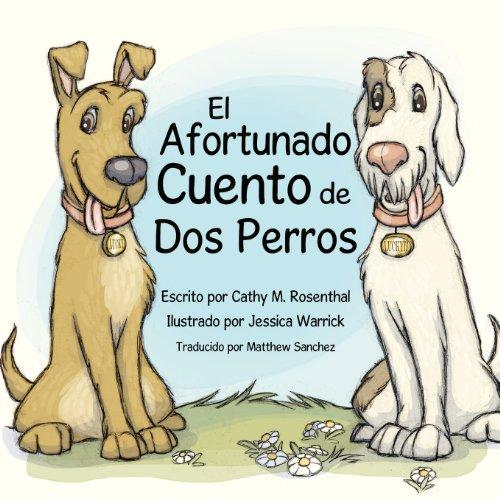 9780985375225: El Afortunado Cuento de Dos Perros (Spanish Edition)