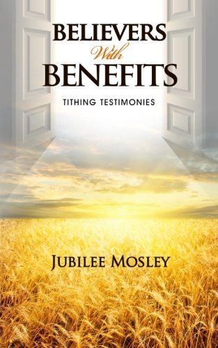 9780985376208: Believers with Benefits: Tithing Testimonies