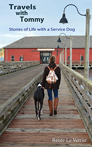 Travels with Tommy: Stories of Life with a Service Dog