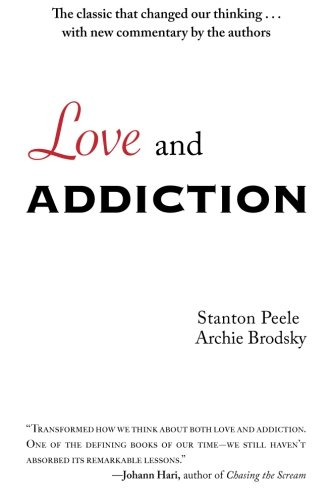 Love and Addiction: Peele, Stanton; Brodsky, Archie