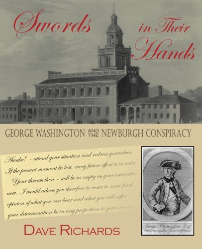 9780985387570: Swords in Their Hands: George Washington and the Newburgh Conspiracy