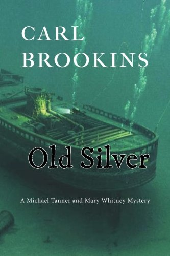 9780985390662: Old Silver (Tanner/Whitney Mysteries)