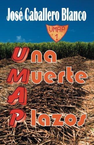 9780985392376: UMAP Una Muerte a Plazos (Spanish Edition)