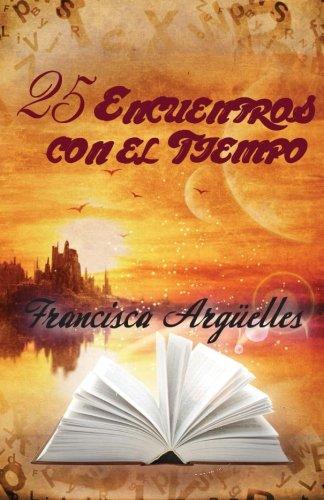 25 Encuentros Con El Tiempo: Francisca Arguelles