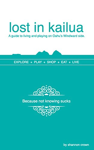 9780985393328: Lost in Kailua (travel & living guide)