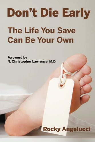 9780985404505: Don't Die Early: The Life You Save Can Be Your Own