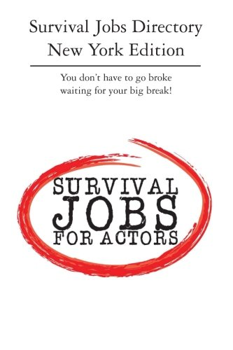 Survival Jobs Directory New York Edition You dont have to go broke waiting for your big break: ...