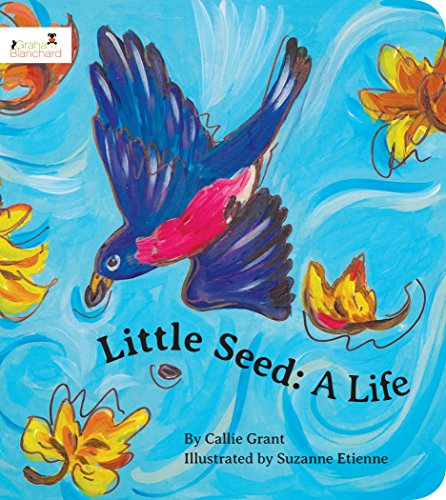 Little Seed: A Life: Grant, Callie
