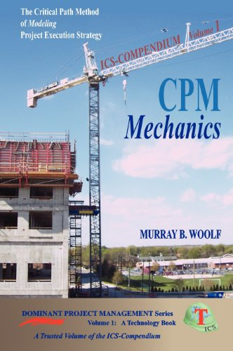 9780985409104: CPM Mechanics: The Critical Path Method of Modeling Project Execution Strategy