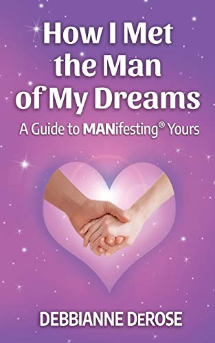9780985410131: How I Met the Man of My Dreams: A Guide to Manifesting Yours