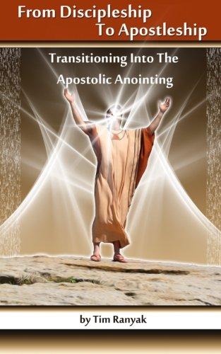 From Discipleship To Apostleship: Transitioning Into the: Ranyak, Tim