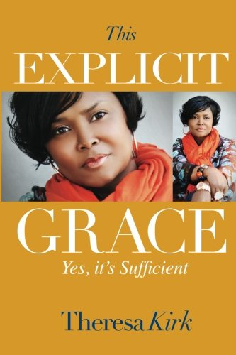 9780985410773: This Explicit Grace: Yes, It's Sufficient (Volume 3)