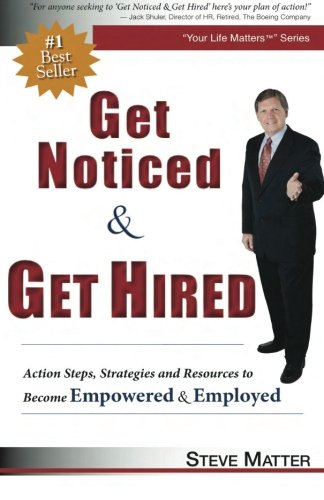 9780985411503: Get Noticed & Get Hired: Action Steps, Strategies and Resources to Become Empowered & Employed
