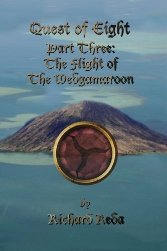 9780985414009: Quest of Eight - Part three - The Flight of the Wedgamaroon